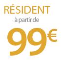 Résidents, à partir de 99 euros
